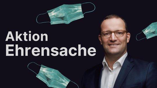 Aktion Ehrensache-Titelbild mit Jens Spahn. Im Hintergrund sind medizinische Masken zu sehen.